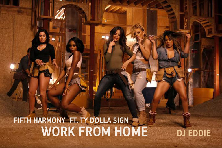 Fifth Harmony ft Ty Dolla $ign Work from Home