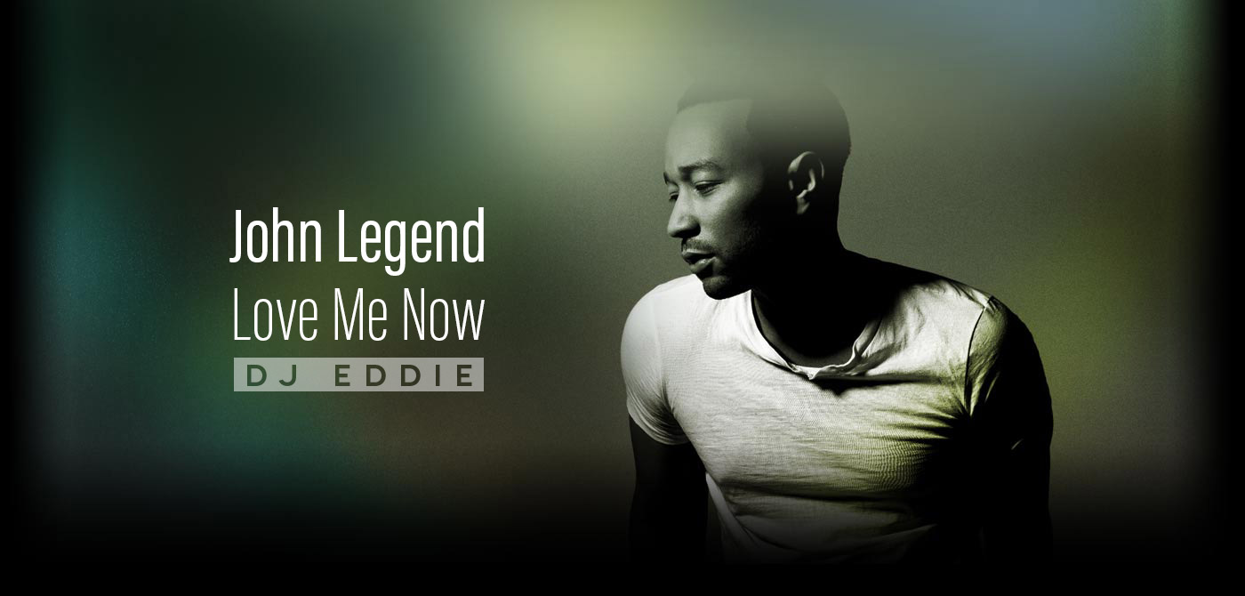 John Legend – Love Me Now