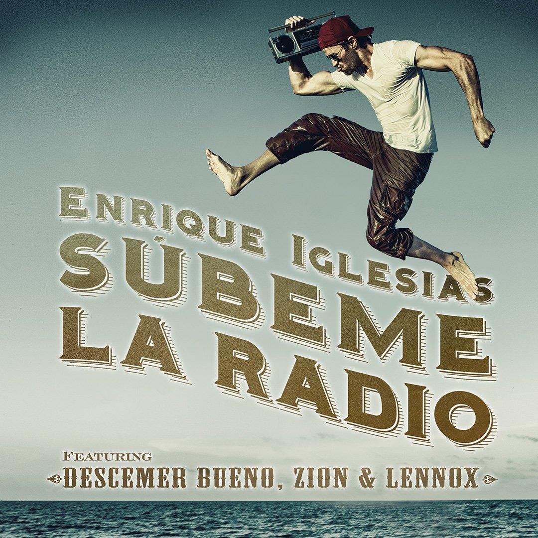 Enrique Iglesias ft Descemer Bueno, Zion & Lennox – SUBEME LA RADIO