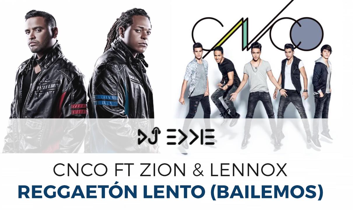 CNCO – Reggaetón Lento (Bailemos) ft Zion & Lennox