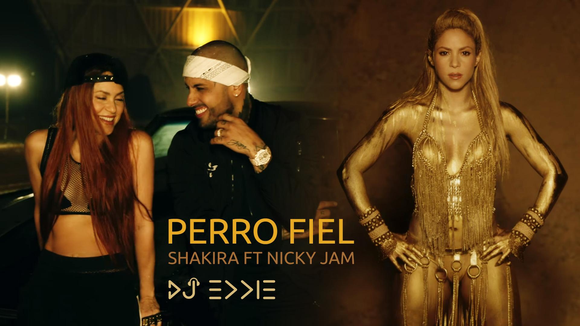 Shakira ft Nicky Jam - Perro Fiel