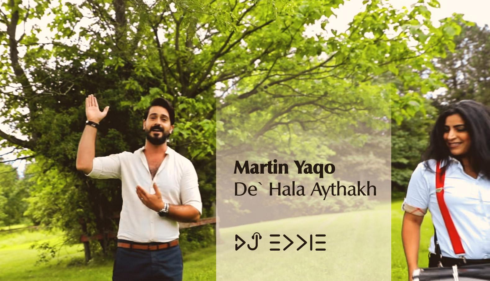 Martin Yaqo - De` Hala Aythakh مارتن ياقو