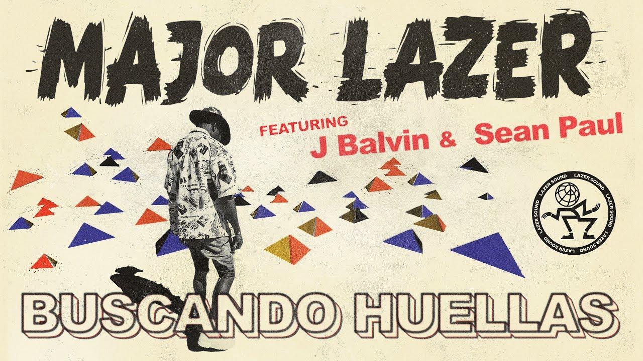 Major Lazer ft J Balvin & Sean Paul - Buscando Huellas