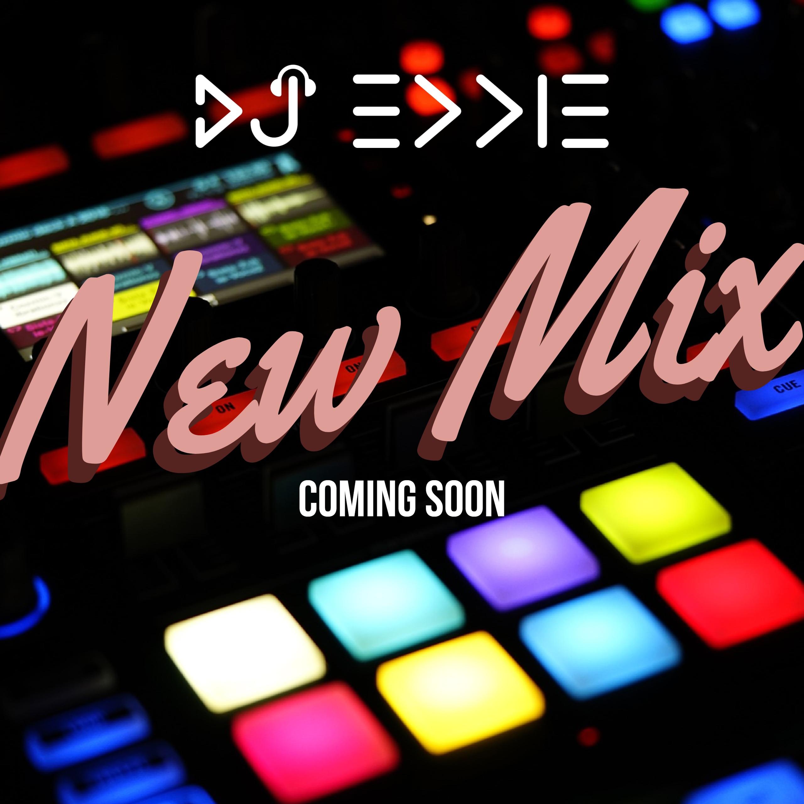 DJ Eddie New Mix Coming Soon