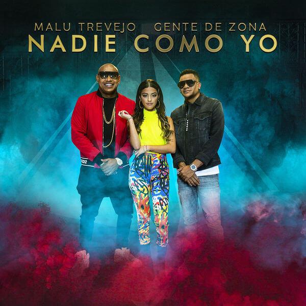 Malu Trevejo and Gente De Zona – Nadie Como Yo