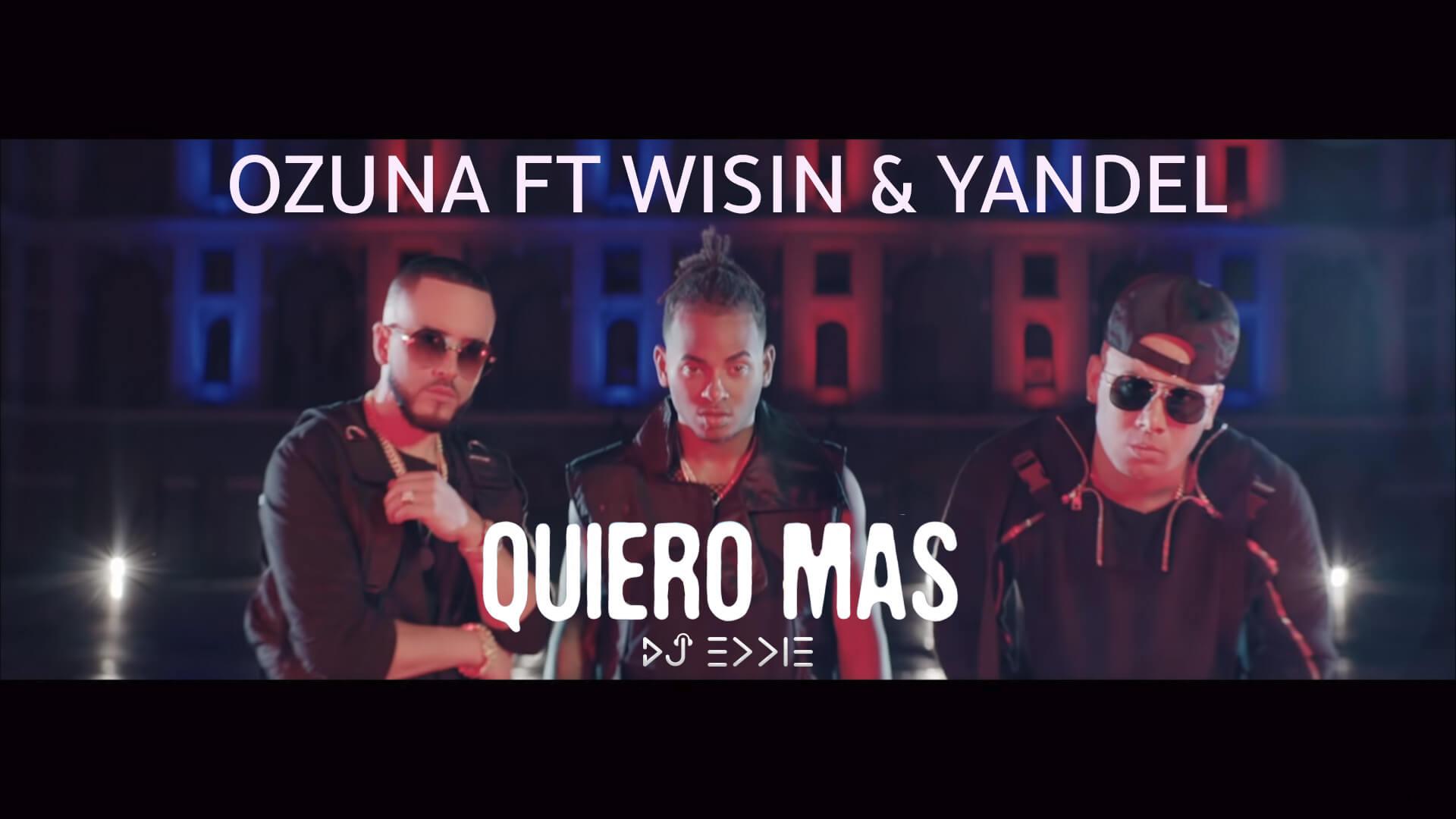 Ozuna ft Wisin & Yandel - Quiero Mas