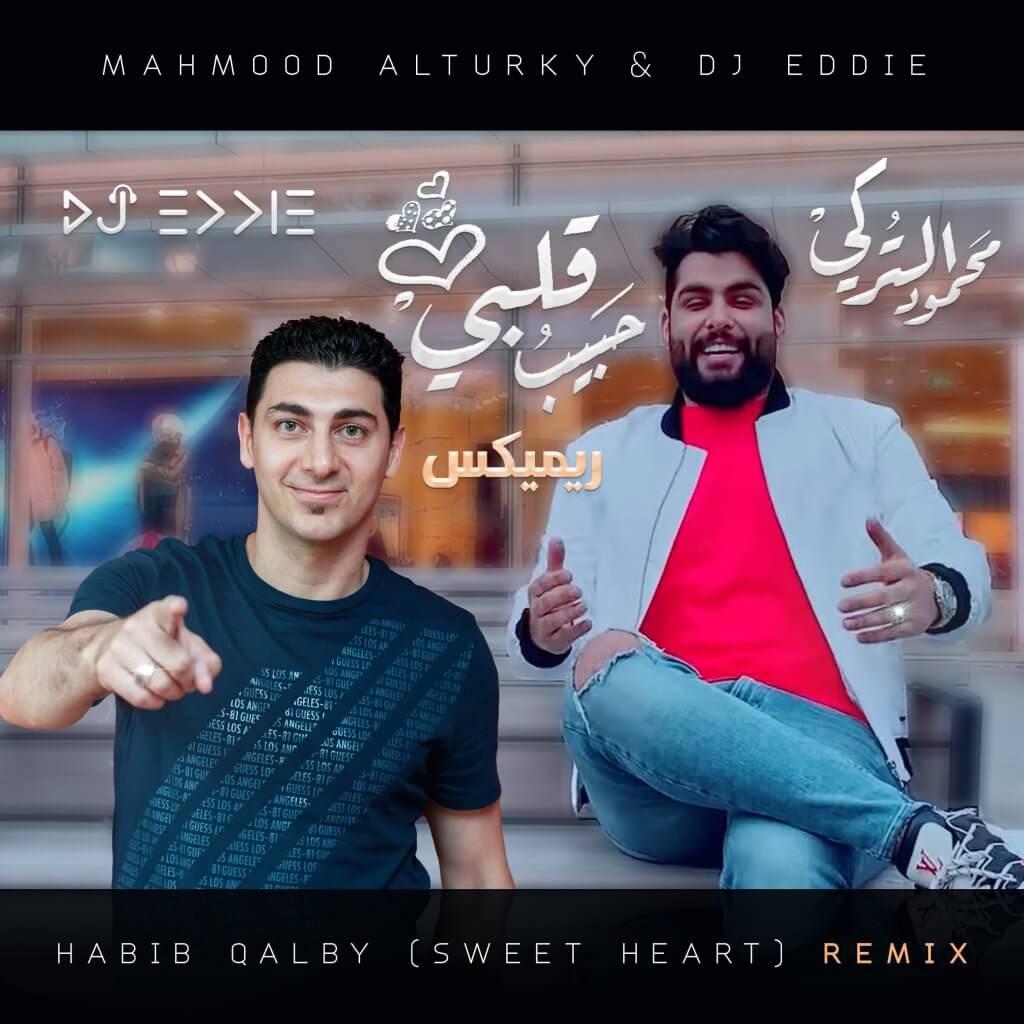 حبيب قلبي ريميكس محمود التركي Habebo Qalbi Remix Mahmoud AlTurky DJ Eddie Sweet Heart