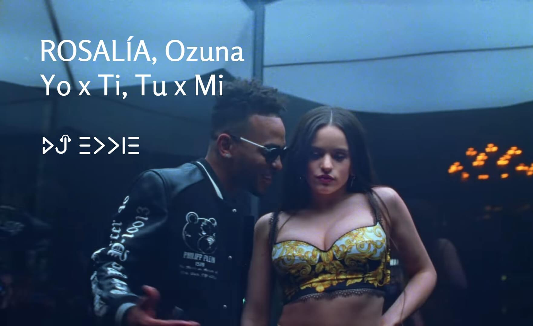 ROSALÍA, Ozuna – Yo x Ti, Tu x Mi (Me for you, you for me)