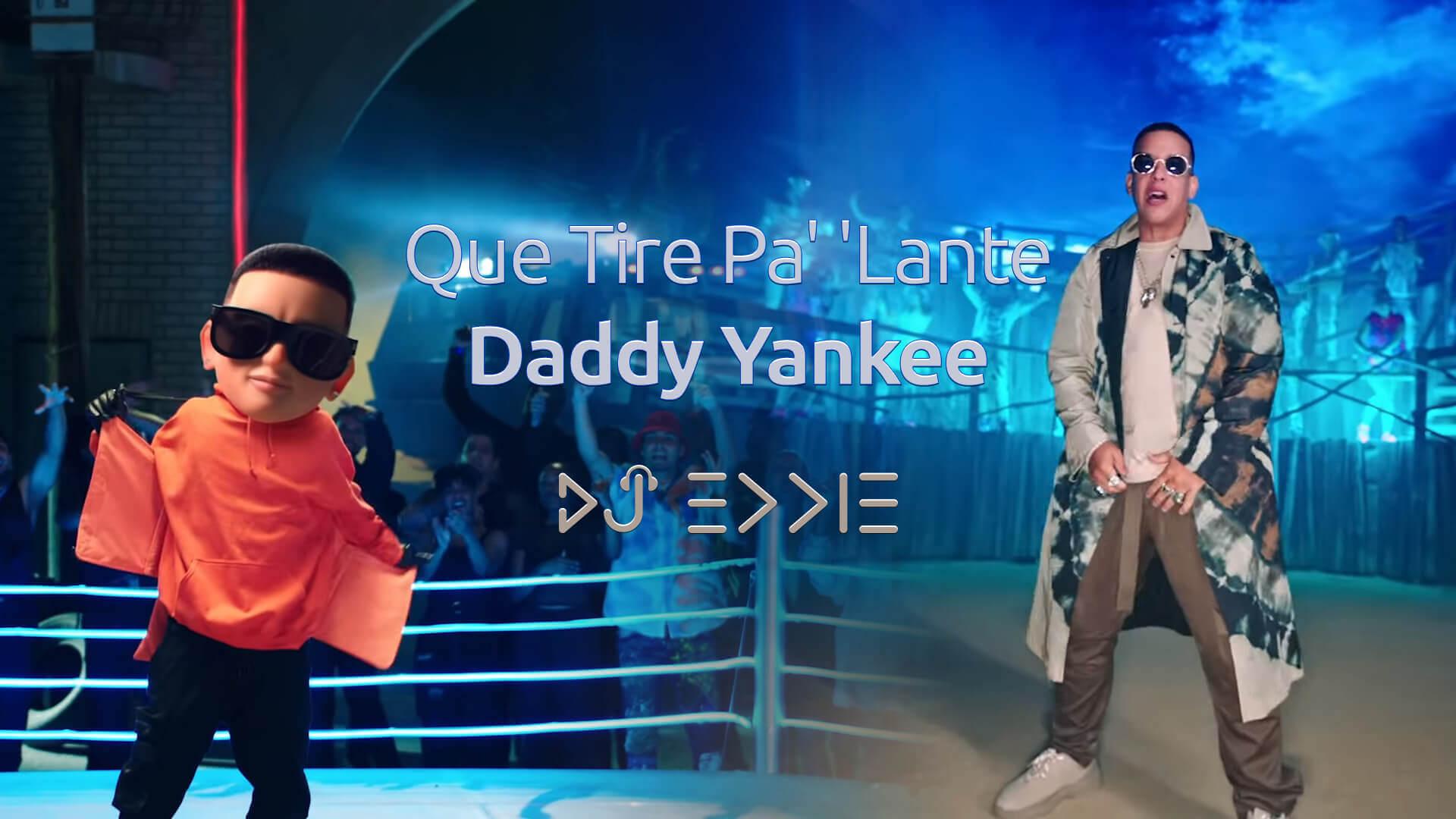 Daddy Yankee - Que Tire Pa' 'Lante