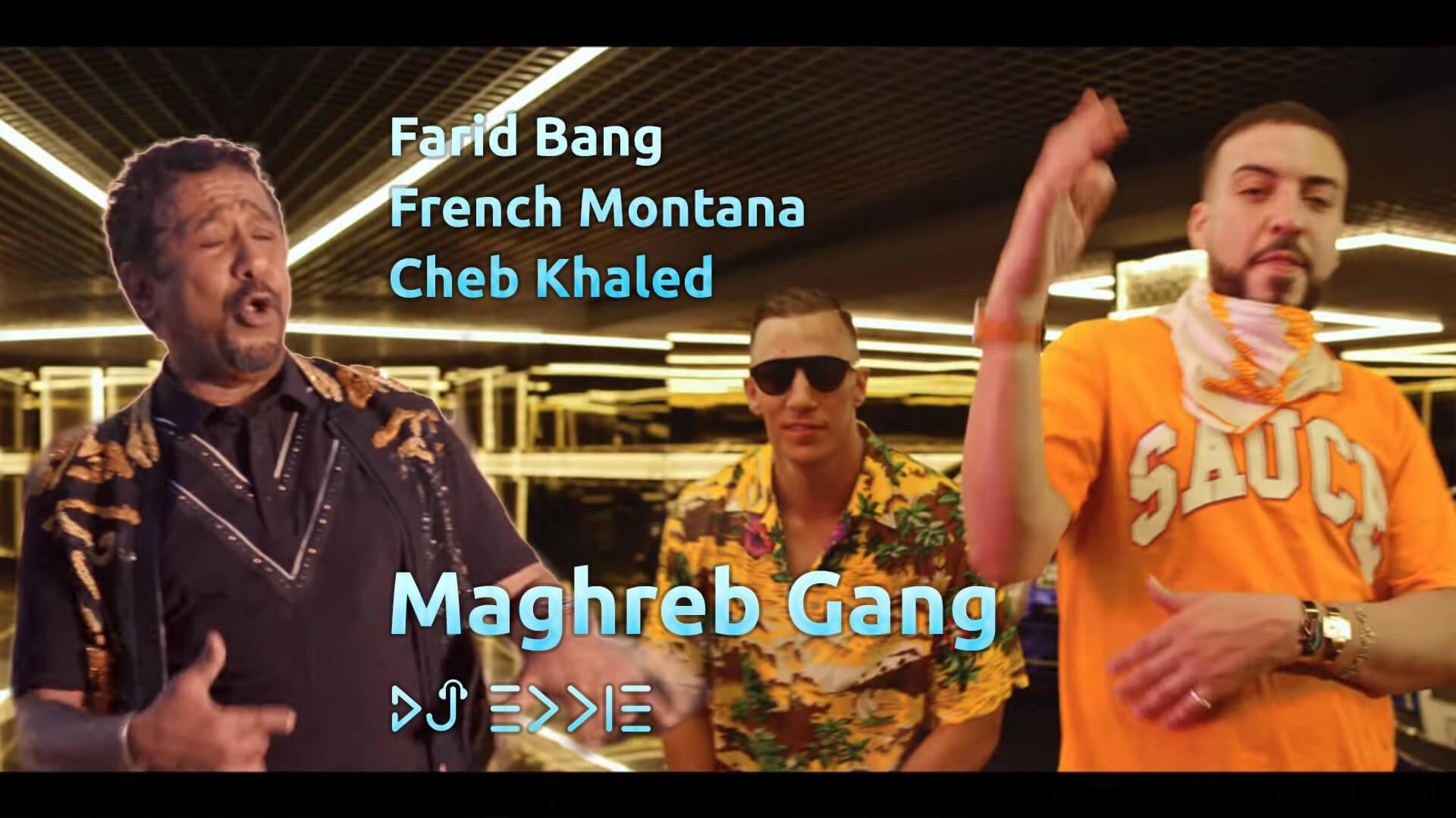 Farid Bang & French Montana & Cheb Khaled - Maghreb Gang