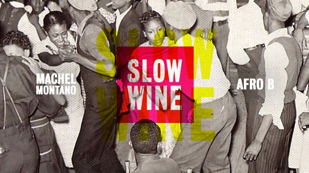 Slow Wine - Machel Montano ft. Afro B Soca 2020