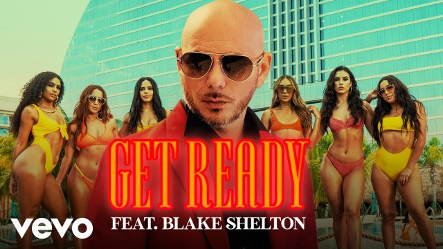 Get Ready - Pitbull ft Blake Shelton
