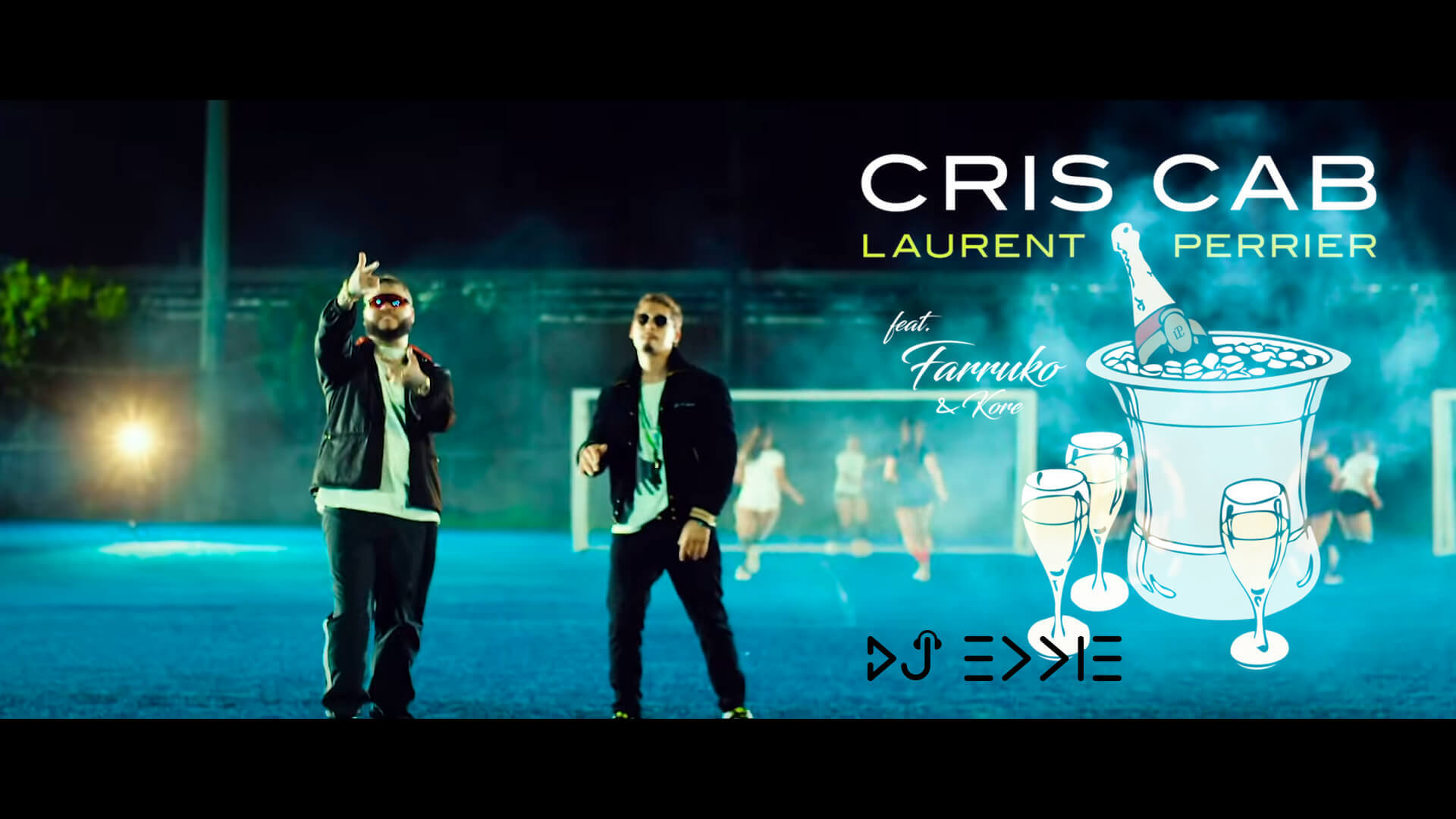 Cris Cab ft. Farruko, Kore - Laurent Perrier