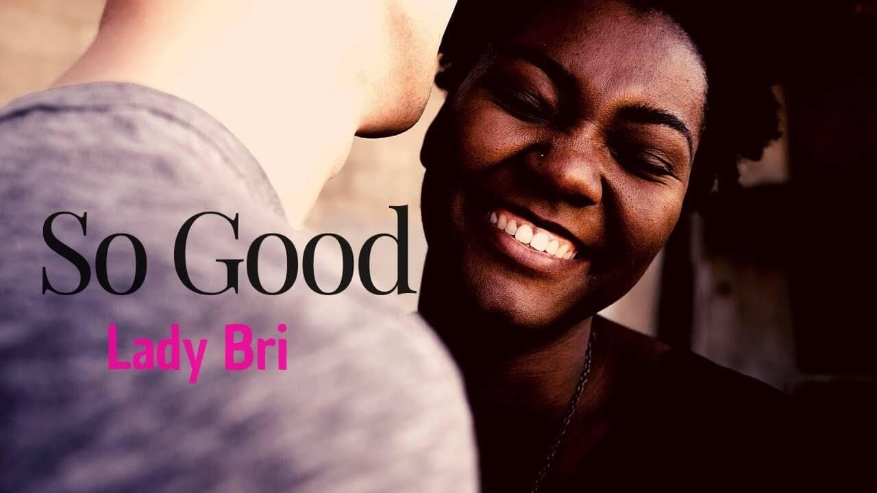 Lady Bri - So Good