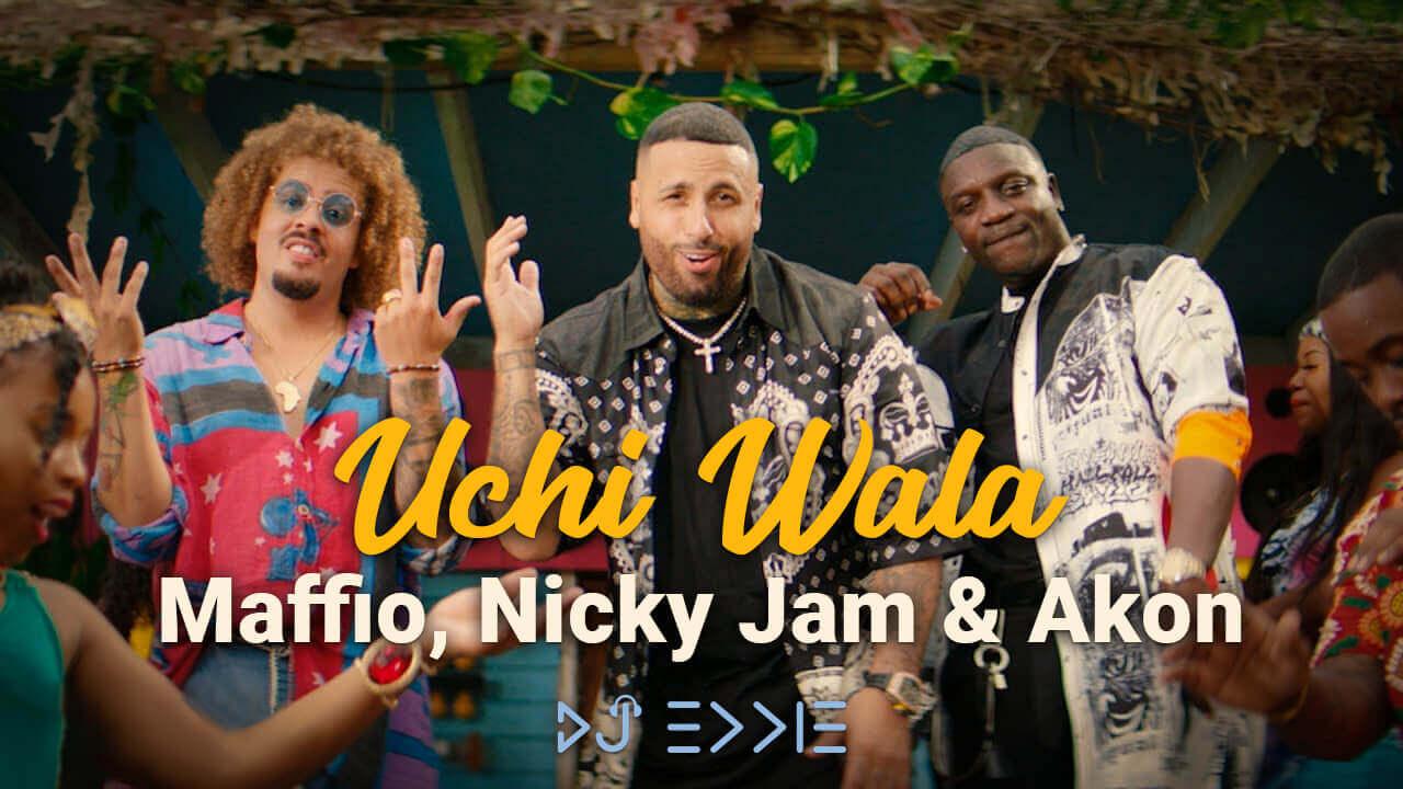 Maffio, Nicky Jam & Akon – Uchi Wala