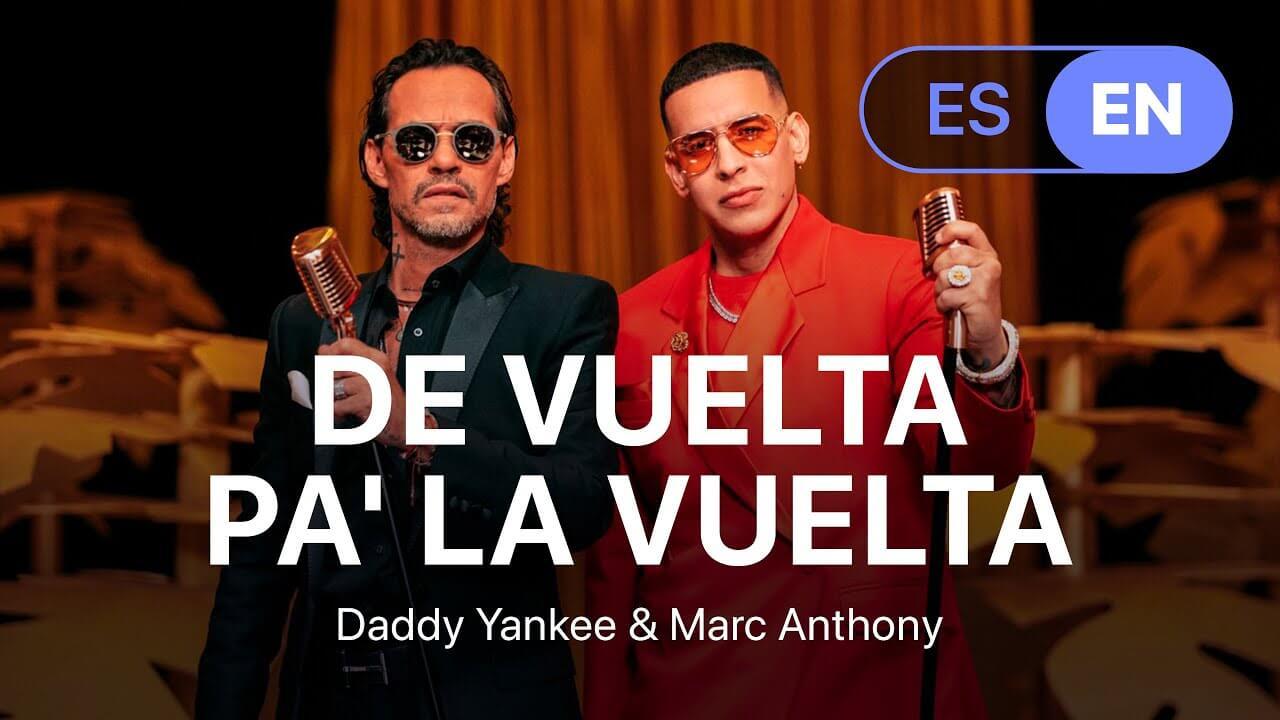 Daddy Yankee & Marc Anthony - De Vuelta Pa' La Vuelta