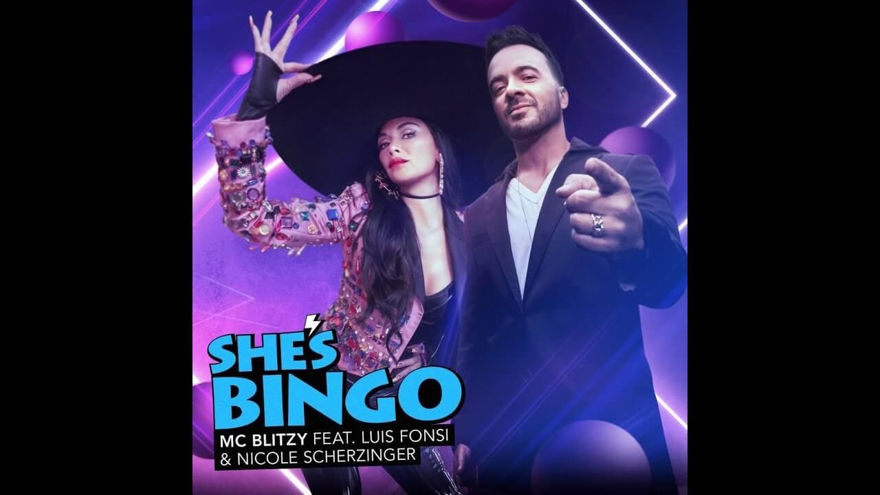 She's BINGO - MC Blitzy feat Luis Fonsi & Nicole Scherzinger